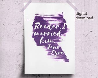 Reader I Married Him Literary Quote Printable, Jane Eyre Print, Brush Stroke Poster, Literary Gifts for Her, Affiche Design, Woman Profile