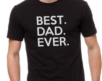 Dad Shirt- Best Dad Ever-Christmas Gift, Mens T-Shirt, Awesome Gift For Dad, Dad TShirt, Gift for him, Gift For Husband, New Dad, Dad shirt.