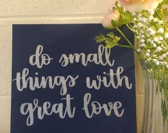 Canvas Quote Sign Do Small Things With Great Love home decor dorm decor apartment decor inspirational quote wall art