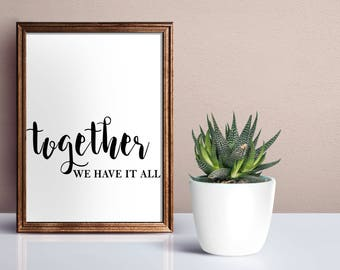 Together We Have It All Digital Print, Love Quote Print, Love Print, Family Printable, Farmhouse Decor, Living Room Print, Home Decor