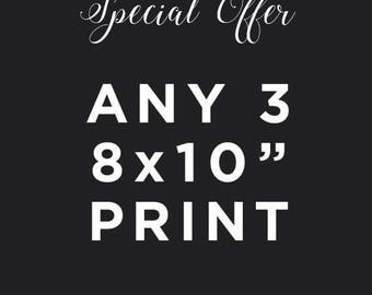 Any 3 8x10 Prints - Special offer for you
