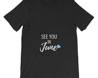 See You in June Pregnancy Announcement Boy Blue New Baby Mom Pregnant Gender Neutral Reveal Heart Adult Shirt