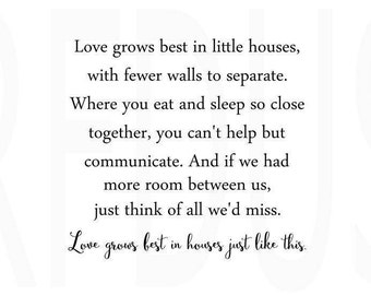 Love grows best in little houses with fewer walls to separate svg, love svg, home svg, home sweet home svg, diy sign, farmhouse decor svg