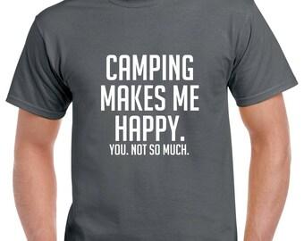 Camping Makes Me Happy Shirt- Funny Camping Tshirt- Camping Gift- Christmas Gift for Camper