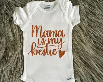 Mama is my Bestie onesie