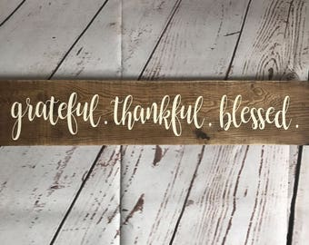 Grateful. Thankful. Blessed. Wood Sign