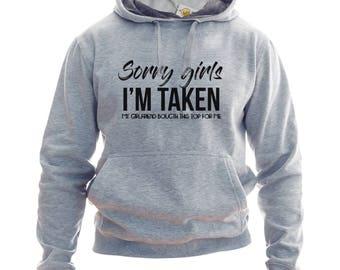 Sorry Girls I'm Taken My Girlfriend Bought This Top For Me Hoodie Or Sweatshirt Boyfriends Gift Boyfriends Hoodie Boyfriend Birthday Present