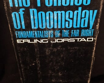 The Politics of Doomsday: Fundamentalists of the Far Right by Erling Jorstad - 1970 Hardcover
