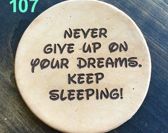 Never Give Up - Funny Leather Coasters