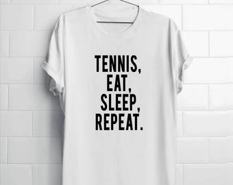 Tennis Eat Sleep Repeat Shirt   Tennis Player Gift   Tennis Gift   Funny Tennis   Tennis Tshirt   Tennis Men's Shirts   Tennis Women's