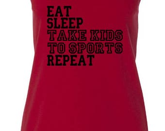 Eat Sleep Take Kids to Sports Tank Top