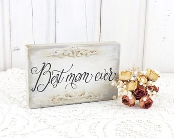 Best mom ever sign Small vintage farmhouse wooden sign Master badroom window sill decor White shabby chic quote for mom Scripture on wood