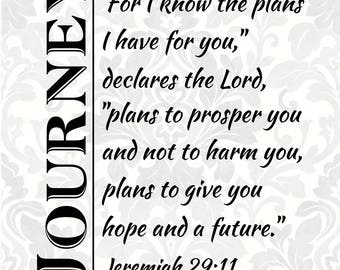 Jeremiah 29:11 For I know the plans I have for you, declares the Lord - Journey svg (SVG, PDF, Digital File Vector Graphic)