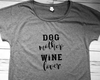 Dog mother wine lover tee shirt