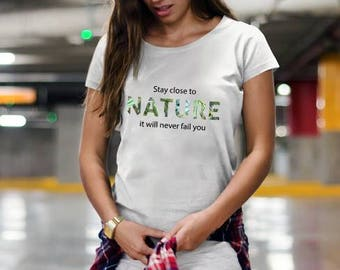 Stay Close To Nature Shirt, Outdoor Hiking Camping, I Love Nature T-Shirt