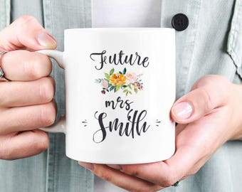 Future Mrs Mug, Soon to be Mrs Mug, Future Mrs Cup, Personalized engagement gift, Bride to be gift, Engagement mug, Personalized Mrs Mug