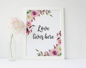 Love lives here Print, Love sign, printable, Love lives here print, Prints for home, Typography poster, inspirational quote,nursery wall art