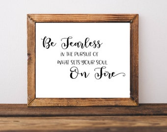 Be Fearless in the Pursuit | Printable Quotes printable wall art printable home decor printable quote downloadable quote motivational quote