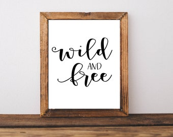 Wild and Free | Printable Quotes Printable Quote Printable Wall Art Nursery Art Kids room nursery childrens room kids room decor home decor
