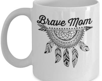 Brave mom Gift Mug