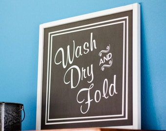Wash Dry and Fold Farmhouse Sign