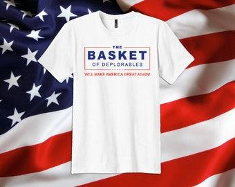 Basket of Deplorables T-Shirt - Basket of Deplorables Will Make America Great Again Shirt - Deplorables T Shirt - Trump Shirt - Great Gift