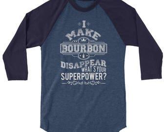 Make Bourbon Disappear Superpower 3/4 sleeve raglan shirt