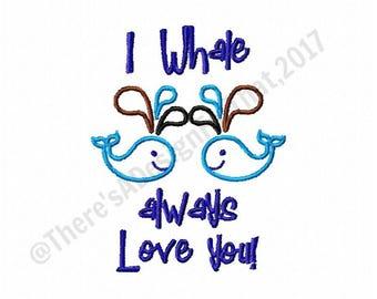 Whale embroidery design, whale applique design, I whale always love you embroidery design, love applique design