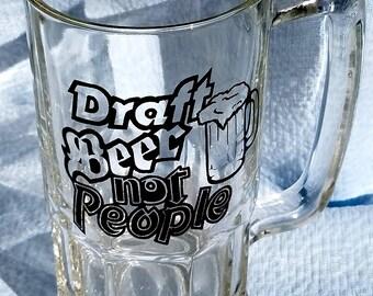 DRAFT BEER Not PEOPLE, Heavy 1960's Beer Stein