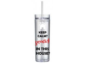 Keep Calm? In This House? Skinny tumbler/sports bottle