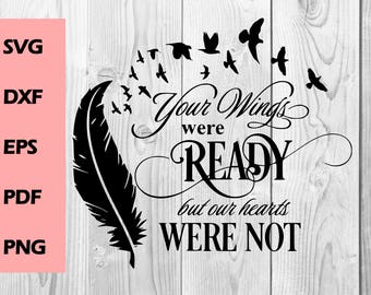 your wings were ready SVG DXF PNG cutting file, Printable, T-shirt Design, Scrapbooking Clipart