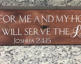 For me and my house, we will serve the Lord - Handmade Wood Sign - Wall Decor