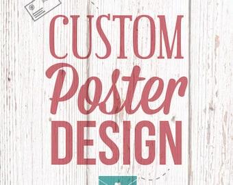 Custom Poster Design  - DIGITAL FILE