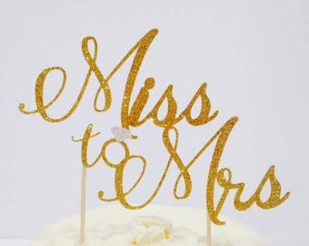 Miss to Mrs Cake Topper / Bride to Be / Bridal shower / Engagement cake topper in sparkling glitter!