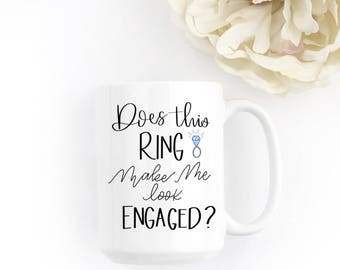 Does This Ring Make Mug   Engagement Mug   Bride To Be Gift   Newly Engaged Gift   Does This Ring Mug   Engagement Gift   Ring Mug   Engaged