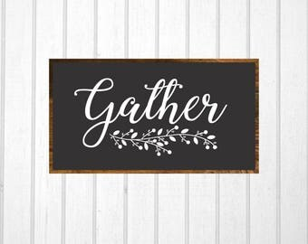 Gather Sign, Gather Printable, Modern Farmhouse, Fixer Upper, Cuttable, SVG, Digital File, DXF, Scalable, Print, Cut File, Silhouette Cameo