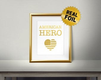 Real gold foil Print, American Hero, Veterans Day, General Life Quotes, Gold Wall Art, Home Decor, Veterans Gift, American Heart, USA Flag