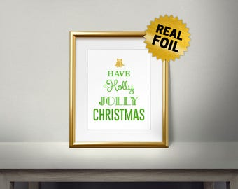 Real Gold Foil Print, Have a Holly Jolly Christmas, Gold Wall Art, Modern Gift, Two Color, Christmas Wall Decor, Ornament, Holiday Wallart