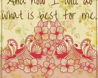Quote Print/ Download/ And now I will do what is best for me