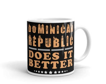 Dominican Republic Does It Better 11 oz Mug
