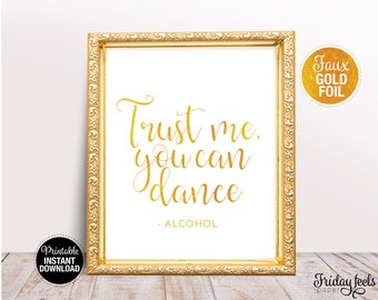 Trust Me You Can Dance Wedding Sign, Printable Wedding Poster, Gold Wedding Sign, Instant Download, WS02