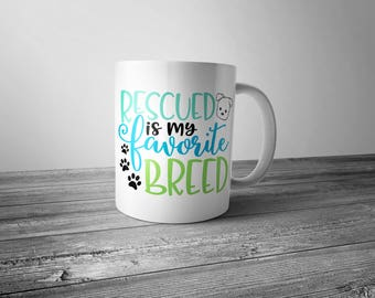 Rescued Is My Favourite Breed Dog Mug, Gift, Dog Lover