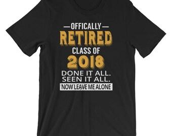 Retirement Gift 2018 - Retired 2018 - Retirement 2018 - Retirement Gifts - Retirement Shirt - Retirement Unisex T-Shirt - Retired Tshirt