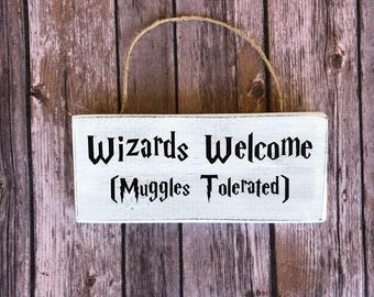 Wizards Welcome Muggles Tolerated sign - 3.5in x 8in - Harry Potter Inspired