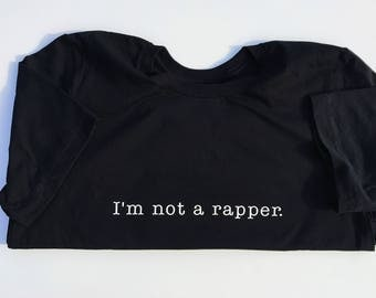 I'm not a rapper. T-shirt