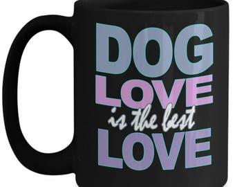 Dog Love Coffee Mug - I Love Dogs - Dog Lover Gifts - Gift For Dog Lover -  White Black Ceramic 11 oz 15 oz