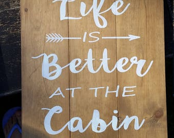 Better at the Cabin Sign