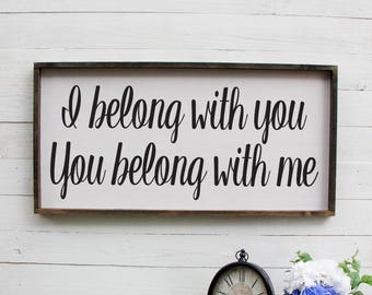 I Belong With You You Belong With Me Farmhouse Sign Entryway Decor Farmhouse Decor, Foyer Rustic Entryway Decor Large Signs