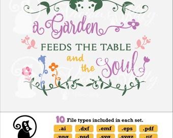 Garden sign svg, A garden feeds, garden saying, summer svg, ai dxf emf eps pdf png psd svg svgz tif files for cricut, silhouette, brother