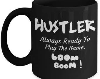 Hustler Mug - Coffee Tea Cup Gift Idea For Him Her Entrepreneur Techpreneur Mompreneur